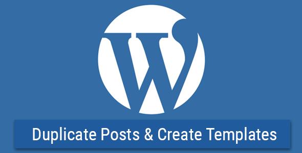 دانلود افزونه وردپرس WP Template & Duplicate Posts v1.3.0 انتخاب قالب برای مطالب افزونه پلاگین وردپرس افزونه های مدیریت محتوا